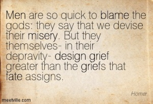 Quotation-Homer-grief-fate-men-blame-design-misery-Meetville-Quotes-249094