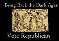 republicans stupidity dark age